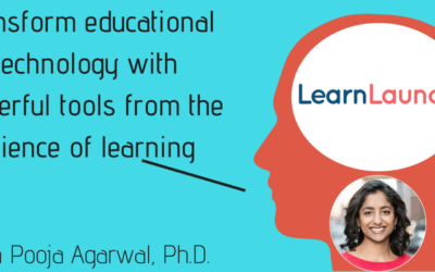 The Science of Learning, with Dr. Pooja Agarwal