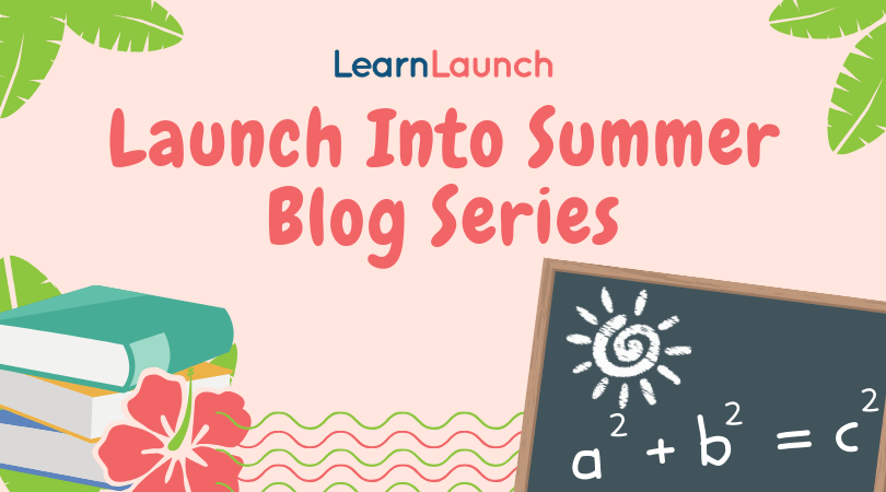 Launch Into Summer Blog Series